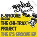 The E's Groove EP/E-Smoove presents The Chi-Trax Project