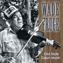 Old Style Cajun Music/Wade Fruge