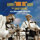 "La Musique Creole/Alphonse ""Bois Sec"" Ardoin with Canray Fontenot"
