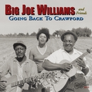 And Friends, Going Back To Crawford/Big Joe Williams