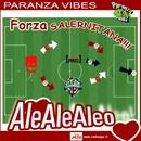AleAleAleo (Inno per la Salernitana)/Paranza Vibes (Inno per la Salernitana)