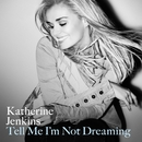 Tell Me I'm Not Dreaming/Katherine Jenkins