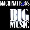 Big Music/Machinations