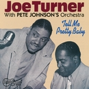 Tell Me Pretty Baby/Joe Turner