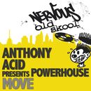 Move/Anthony Acid pres Powerhouse