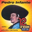 12 Grandes exitos Vol. 1/Pedro Infante