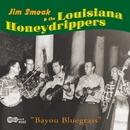Bayou Bluegrass/Jim Smoak & the Louisiana Honeydrippers