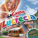 """La casita de Lucrecia """"Canciones, cuentos y la peli""""/Lucrecia"""
