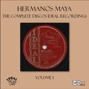 The Complete Discos Ideal Recordings, Vol. 1/Hermanos Maya