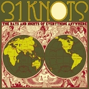 The Days And Nights Of Everything Anywhere/31Knots