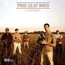 La Musique/The Pine Leaf Boys