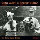 Old Time Cajun Music/Octa Clark & Hector Duhon