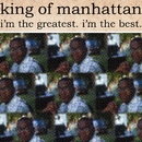I'm The Greatest, I'm The Best/King Of Manhattan