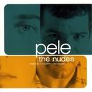 The Nudes/Pele