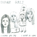 I Heard You Say/Vivian Girls