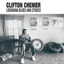 Louisiana Blues And Zydeco/Clifton Chenier