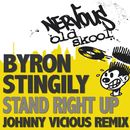 Stand Right Up - The Johnny Vicious Remix/Byron Stingily
