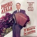 El Monarca Del Acordeon/Pedro Ayala