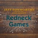 Redneck Games (with Alan Jackson)/Jeff Foxworthy
