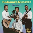 Early Hawaiian Classics/Kalama's Quartet