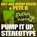 Pump It Up, Stereotype/Joey AKA Jozsef Keller & Peter R
