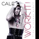Work it! [Like a runway model]/Cale