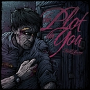 First Born/Plot In You, The