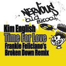 Time For Love - Frankie Feliciano's Broken Down Remix/Kim English
