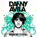 Breaking Your Fall/Danny Avila