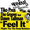 Feel It/Tiko Presents The Groove Feat Dawn Tallman