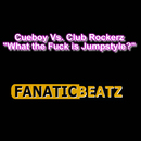 What The Fuck Is Jumpstyle/Cueboy vs. Club Rockerz