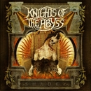 Shades/Knights Of The Abyss