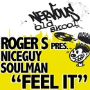 Feel It/Roger S Pres. Niceguy Soulman