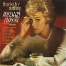 Thanks For Nothing/Rosemary Clooney