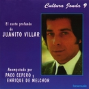Cultura Jonda IX. El cante profundo de Juanito Villar/Juanito Villar