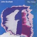 Blue Matter/John Scofield