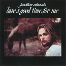 Have A Good Time For Me/Jonathan Edwards