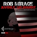 Juvenile, Delinquents/Rob Mirage