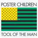 Tool Of The Man/Poster Children