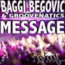 Message/Baggi Begovic & Groovenatics
