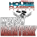 Don't You Ever Give Up (Marlon D Remixes)/Innervision feat Melonie Daniels