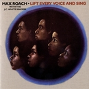 Lift Every Voice And Sing/Max Roach