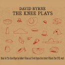 The Knee Plays/David Byrne