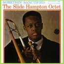 Somethin' Sanctified/The Slide Hampton Qctet