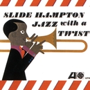 Jazz With A Twist/The Slide Hampton Qctet