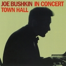 Joe Bushkin In Concert: Town Hall/Joe Bushkin