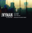 Six Celan Songs - The Ballad Of Kastriot Rexhepi/Michael Nyman