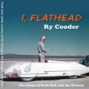 I, Flathead/Ry Cooder