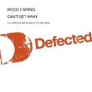 Can't Get Away/Mood II Swing