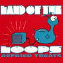Refried Treats EP/Land Of The Loops